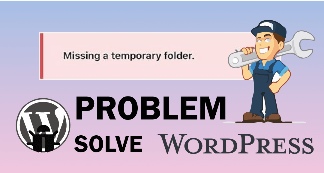Missing Temporary Folder Error in WordPress. How to Fix