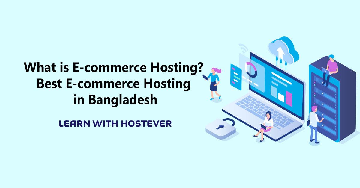 What is E commerce Hosting Best E commerce Hosting in Bangladesh